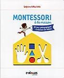 Montessori � la maison: 80 jeux p�dagogiques � r�aliser soi-m�me