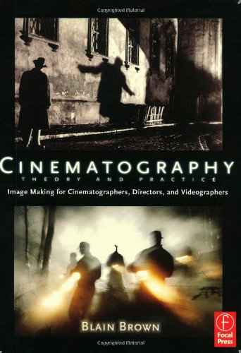Cinematography: Theory and Practice: Image Making for...