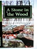 A Stone in the Wood (Stone of Power Series Book 1)
