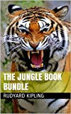 The Jungle Book Bundle: (Jungle Book 1 and 2, The Works of Rudyard Kipling - One Volume Edition)