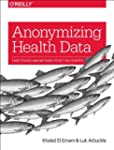 Anonymizing Health Data: Case Studies...