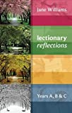 Lectionary Reflections: Years A, B & C