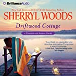 Driftwood Cottage: A Chesapeake Shores Novel, Book 5 (       ABRIDGED) by Sherryl Woods