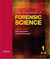 Wiley Encyclopedia of Forensic Science (Five Volume Set)