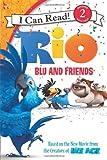 Rio: Blu and Friends (I Can Read Book 2)