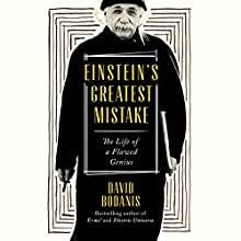 Einstein's Greatest Mistake: A Biography Audiobook by David Bodanis Narrated by James Adams