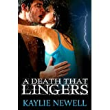 A Death that Lingers ~ Kaylie Newell