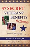 47 Secret Veterans Benefits for Seniors - Benefits You Have Earned...but Dont Know About!