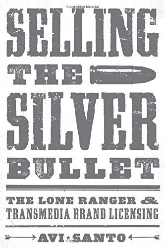 Selling the Silver Bullet: The Lone Ranger and Transmedia Brand Licensing (Texas Film and Media Studies) by Avi Santo (2015-04-15) (Silver Bullet Selling compare prices)