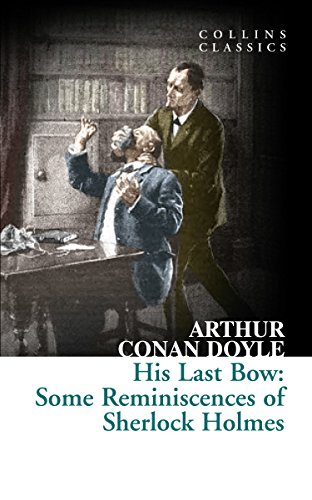 his-last-bow-some-reminiscences-of-sherlock-holmes-collins-classics