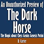 An Unauthorized Preview of The Dark Horse: The Biopic about Chess Genius Genesis Potini | D. Carter