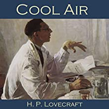 Cool Air (       UNABRIDGED) by H. P. Lovecraft Narrated by Cathy Dobson