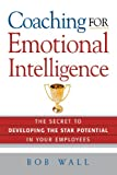 img - for Coaching for Emotional Intelligence: The Secret to Developing the Star Potential in Your Employees book / textbook / text book