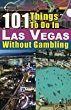 51BajwZjduL. SL160 : 101 Things to do in Las Vegas Without Gambling: The Las Vegas travel guide that brings you the best Las Vegas restaurants, Las Vegas entertainment, spas, nightclubs, weddings and more   Food and Travel