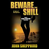 Beware the Shill: The Shill Trilogy, Book 3 | John Shepphird