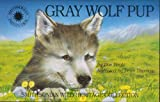 img - for Gray Wolf Pup (Smithsonian Wild Heritage Collection) book / textbook / text book
