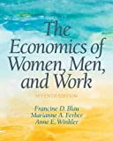 img - for The Economics of Women, Men and Work (7th Edition) (Pearson Series in Economics) by Blau, Francine D, Winkler, Anne E, Ferber, Marianne A 7th edition (2013) Paperback book / textbook / text book