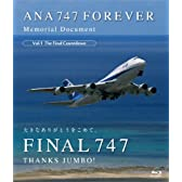 ANA 747 FOREVER Memorial Document Vol.1 The Final Countdown [Blu-ray]