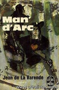 Man' d'arc par La Varende
