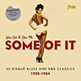 You Got To Give Me Some Of It - 65 Risque Blues And R&B Classics 1928-1954 [ORIGINAL RECORDINGS REMASTERED] 2CD SET