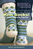 Knit Socks!: 17 Classic Patterns for Cozy Feet
