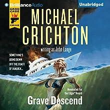 Grave Descend (       UNABRIDGED) by Michael Crichton, John Lange Narrated by Christopher Lane