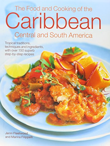 The Caribbean, Central & South American Cookbook: Tropical Cuisines Steeped In History: All The Ingredients And Techniques, And 150 Sensational Step-By-Step Recipes. (Tropical Recipes compare prices)
