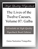 Image of The Lives of the Twelve Caesars, Volume 07: Galba