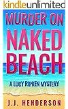 Murder on Naked Beach: A Lucy Ripken Mystery (The Lucy Ripken Mysteries Book 1)