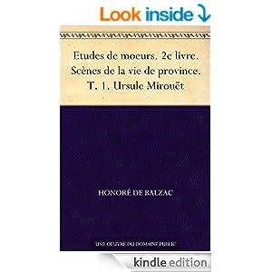 Etudes de moeurs. 2e livre. Scènes de la vie de province. T. 1. Ursule Mirouët (French Edition)