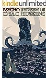 Psycho Redeem Us (The Psycho Series Book 3)