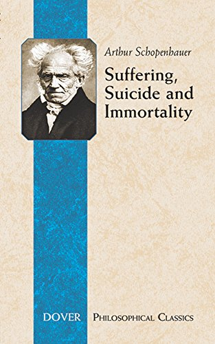 schopenhauer on suicide essay Schopenhauer's stance on suicide focuses on the possibility of achieving freedom from suffering through the denial of the individual will-to-life ultimately, schopenhauer argues that suicide fails to achieve this freedom, primarily because it is an act of will that confirms, rather than denies, the will-to-life.