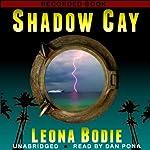 Shadow Cay | Leona DeRosa Bodie