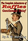The Complete Adventures of Raffles Gentleman Thief