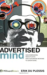 The Advertised Mind: Groundbreaking Insights into How Our Brains Respond to Advertising