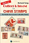 How to Collect & Invest in China Stam...