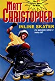 Inline Skater (Matt Christopher Sports Bio Bookshelf) (0316121444) by Christopher, Matt