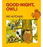 Good night, Owl! (0020437307) by Hutchins, Pat