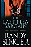 The Last Plea Bargain by Randy Singer