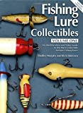 Fishing Lure Collectibles, Vol. 1: An Identification and Value Guide to the Most Collectible Antique Fishing Lures (Fishing Lure Collectibles, 2nd Ed)