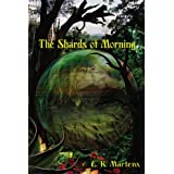 The Shards of Morning [Paperback]