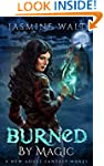 Burned by Magic: a New Adult Fantasy...