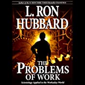 The Problems of Work: Scientology Applied to the Workaday World | [L. Ron Hubbard]