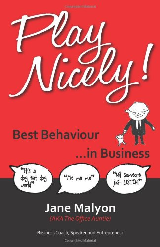 Play Nicely! - Best Behaviour in Business
