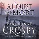 À l'ouest de la mort: Mystère les soeurs Aldridge t. 2 | Livre audio Auteur(s) : Tanya Anne Crosby Narrateur(s) : Roxanne Jean