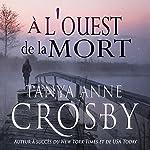 À l'ouest de la mort: Mystère les soeurs Aldridge t. 2 | Tanya Anne Crosby