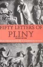 Fifty Letters of Pliny 2nd (second) Edition…