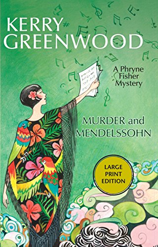 Murder and Mendelssohn: A Phryne Fisher Mystery (Phryne Fisher Mysteries)
