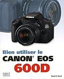 echange, troc David D. Bush - Bien utiliser le Canon EOs 600D