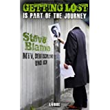 "Getting Lost Is Part of the Journey: MTV, Deutschland und ichvon ""Steve Blame"""